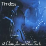 Timeless 12 classic jazz and blues tracks
